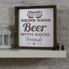 """Drink good bežr with good friends"" dekorativna slika"