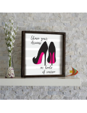 """Chase your dreams in heels of course"" dekorativna slika-poslužavnik"
